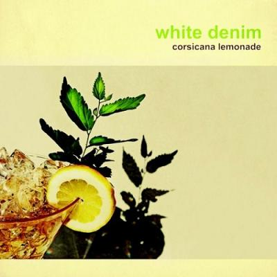 White_Denim_-_Corsicana_Lemonade